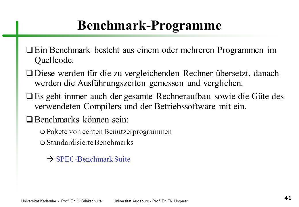 Benchmark-Programme Ein Benchmark besteht aus einem oder mehreren Programmen im Quellcode.