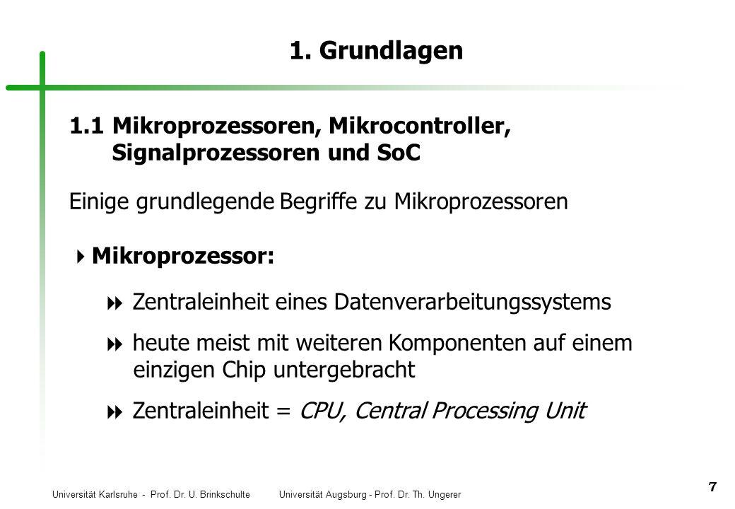 1. Grundlagen 1.1 Mikroprozessoren, Mikrocontroller, Signalprozessoren und SoC. Einige grundlegende Begriffe zu Mikroprozessoren.