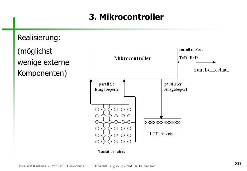 3. Mikrocontroller Realisierung: (möglichst wenige externe