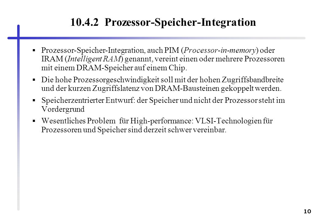 10.4.2 Prozessor-Speicher-Integration