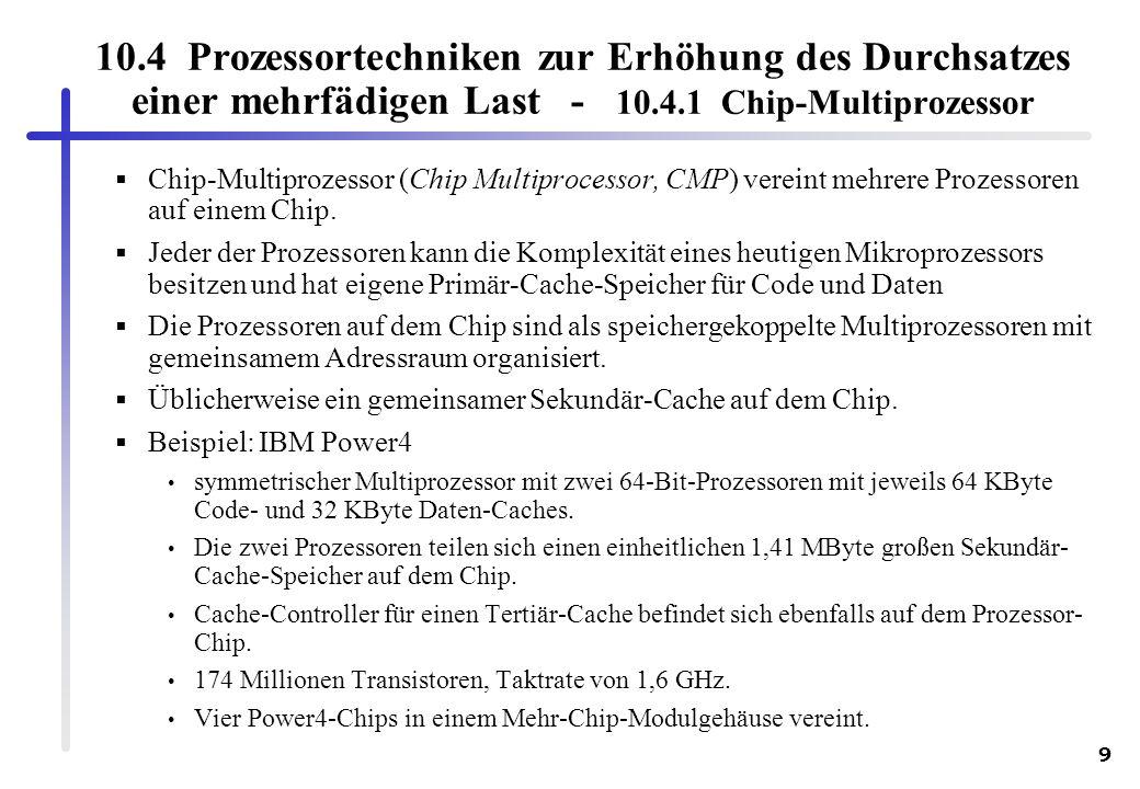 10.4 Prozessortechniken zur Erhöhung des Durchsatzes einer mehrfädigen Last - 10.4.1 Chip-Multiprozessor