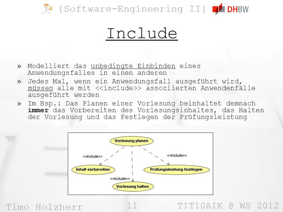 Include Modelliert das unbedingte Einbinden eines Anwendungsfalles in einen anderen.