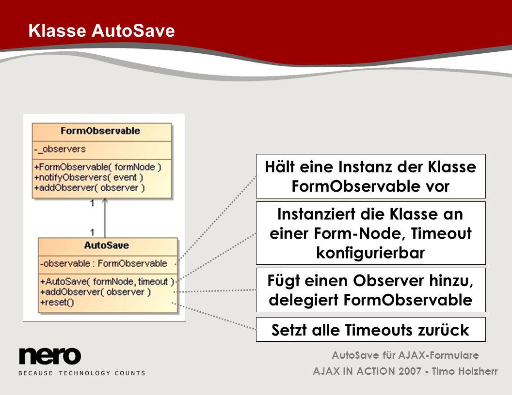 Klasse AutoSave Hält eine Instanz der Klasse FormObservable vor
