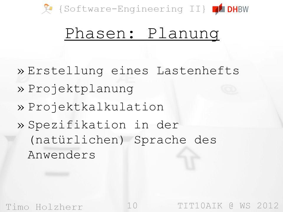 Phasen: Planung Erstellung eines Lastenhefts Projektplanung