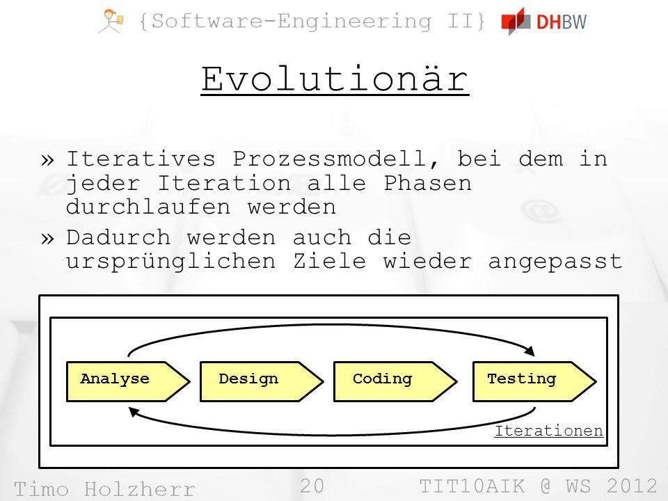 Evolutionär Iteratives Prozessmodell, bei dem in jeder Iteration alle Phasen durchlaufen werden.