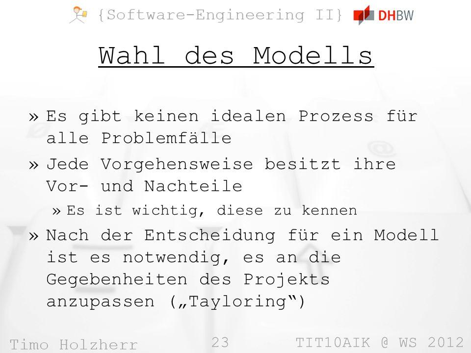 Wahl des Modells Es gibt keinen idealen Prozess für alle Problemfälle
