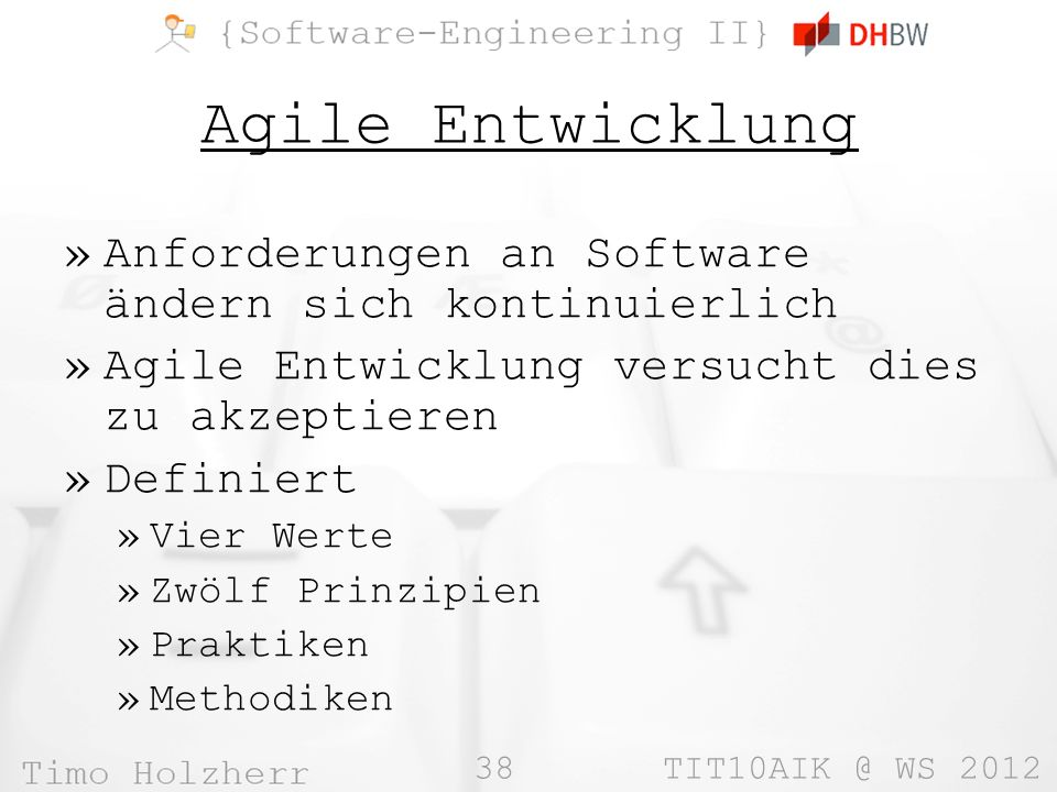 Agile Entwicklung Anforderungen an Software ändern sich kontinuierlich