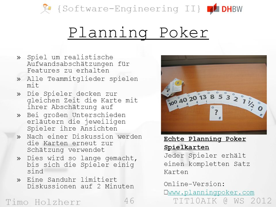 Planning Poker Spiel um realistische Aufwandsabschätzungen für Features zu erhalten. Alle Teammitglieder spielen mit.