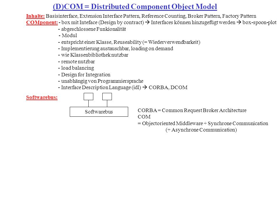 (D)COM = Distributed Component Object Model