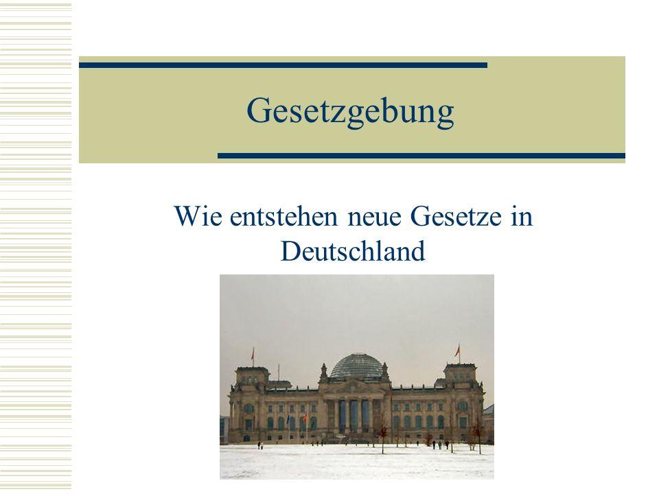 Wie entstehen neue Gesetze in Deutschland