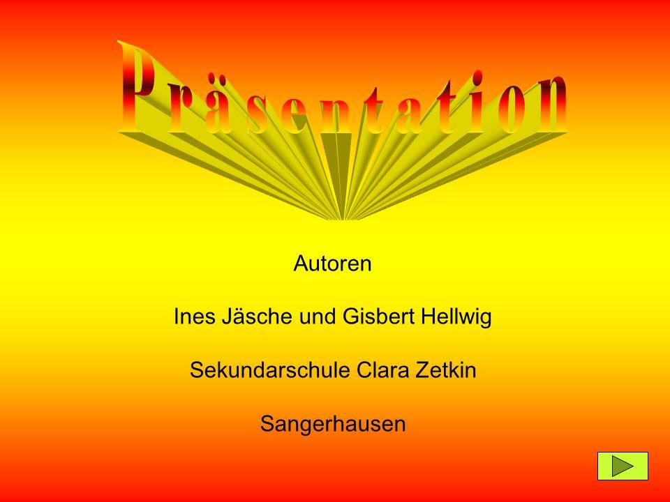 P r ä s e n t a t i o n Autoren Ines Jäsche und Gisbert Hellwig