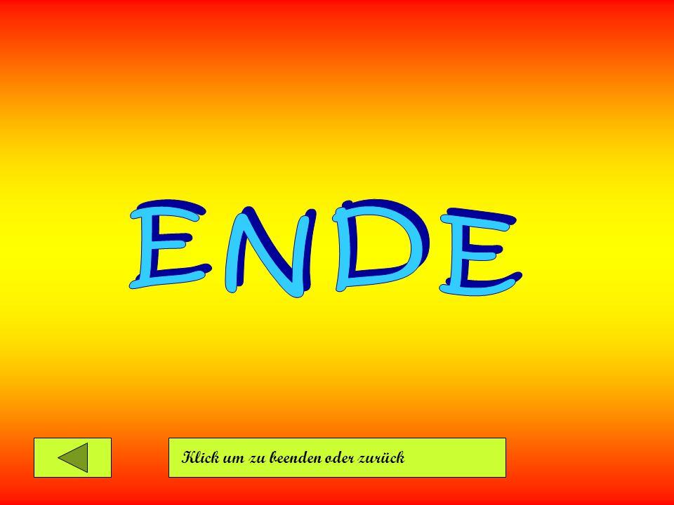 E N D E Klick um zu beenden oder zurück