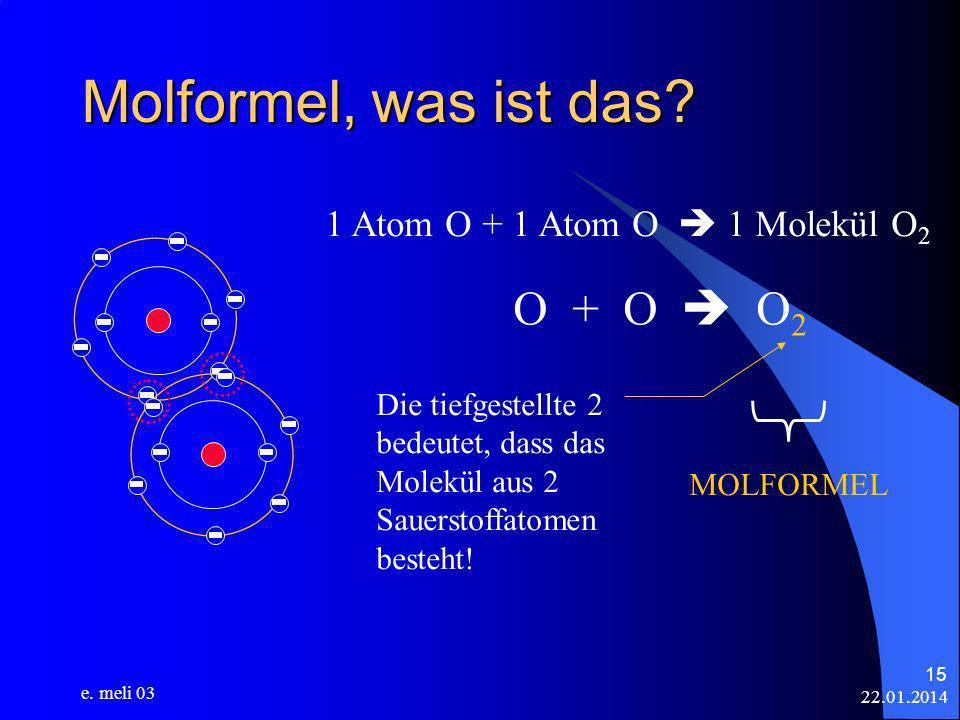 1 Atom O + 1 Atom O  1 Molekül O2