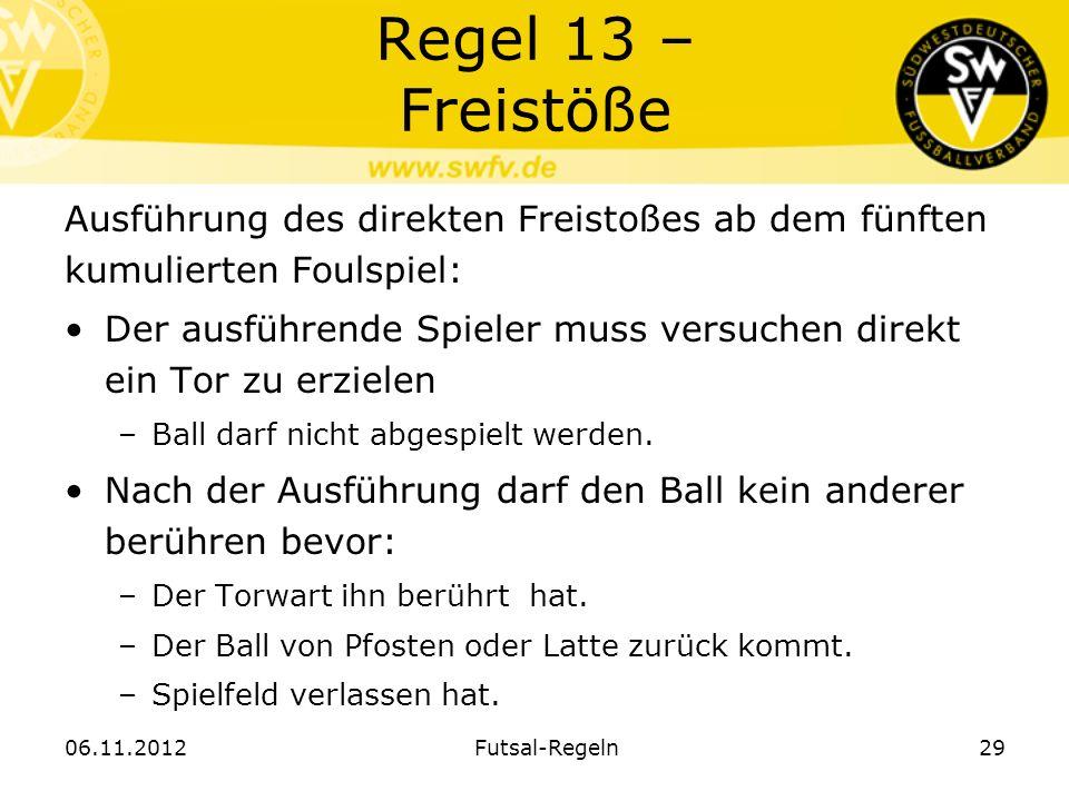 Regel 13 – FreistößeAusführung des direkten Freistoßes ab dem fünften kumulierten Foulspiel: