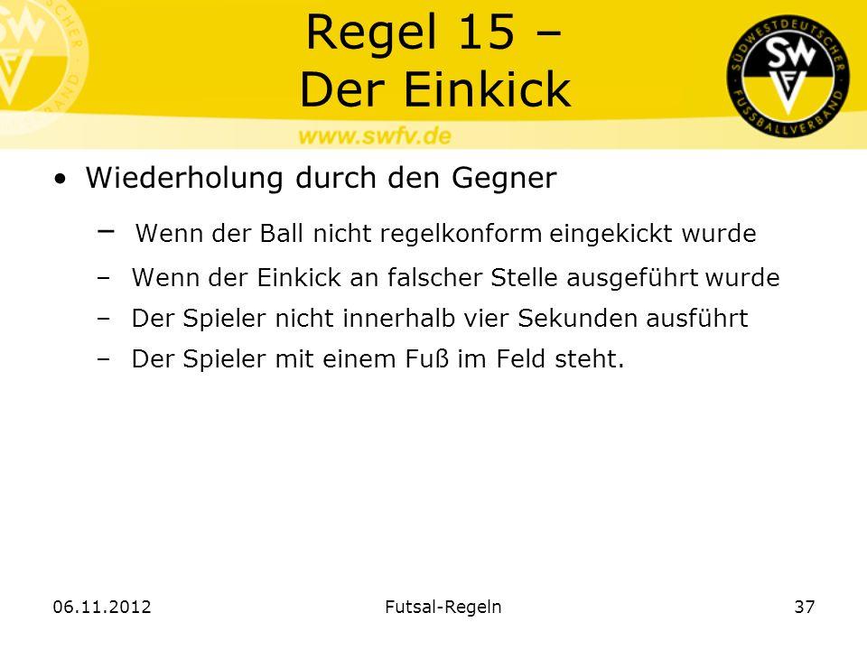 Regel 15 – Der Einkick Wiederholung durch den Gegner. Wenn der Ball nicht regelkonform eingekickt wurde.