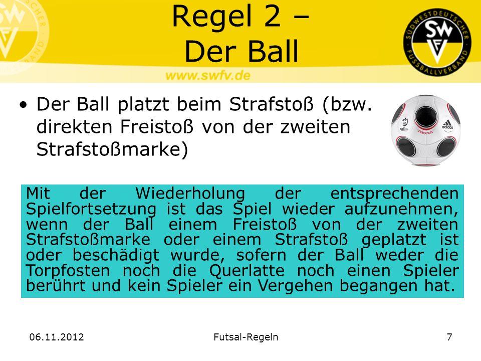 Regel 2 – Der BallDer Ball platzt beim Strafstoß (bzw. direkten Freistoß von der zweiten Strafstoßmarke)