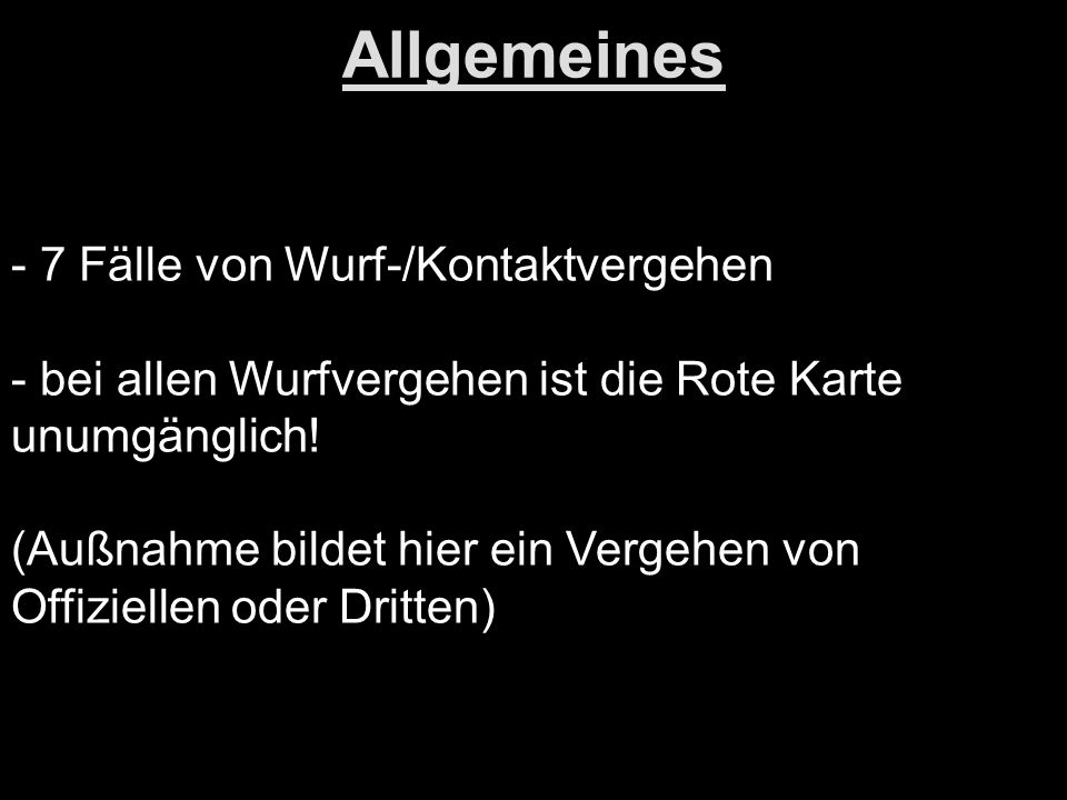 Allgemeines - 7 Fälle von Wurf-/Kontaktvergehen