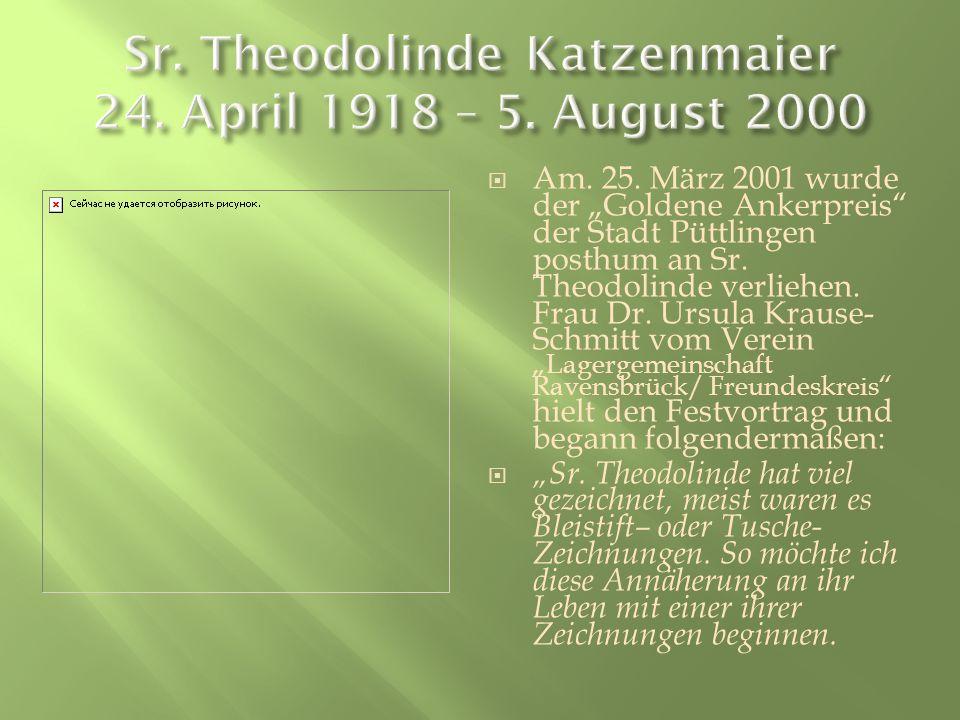 Sr. Theodolinde Katzenmaier 24. April 1918 – 5. August 2000