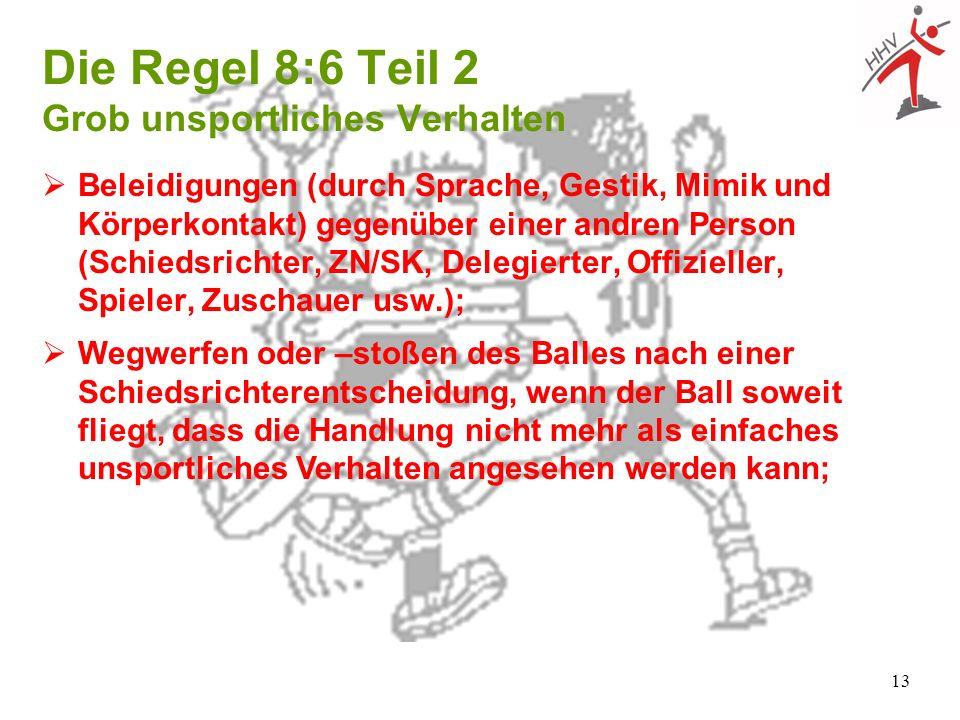 Die Regel 8:6 Teil 2 Grob unsportliches Verhalten