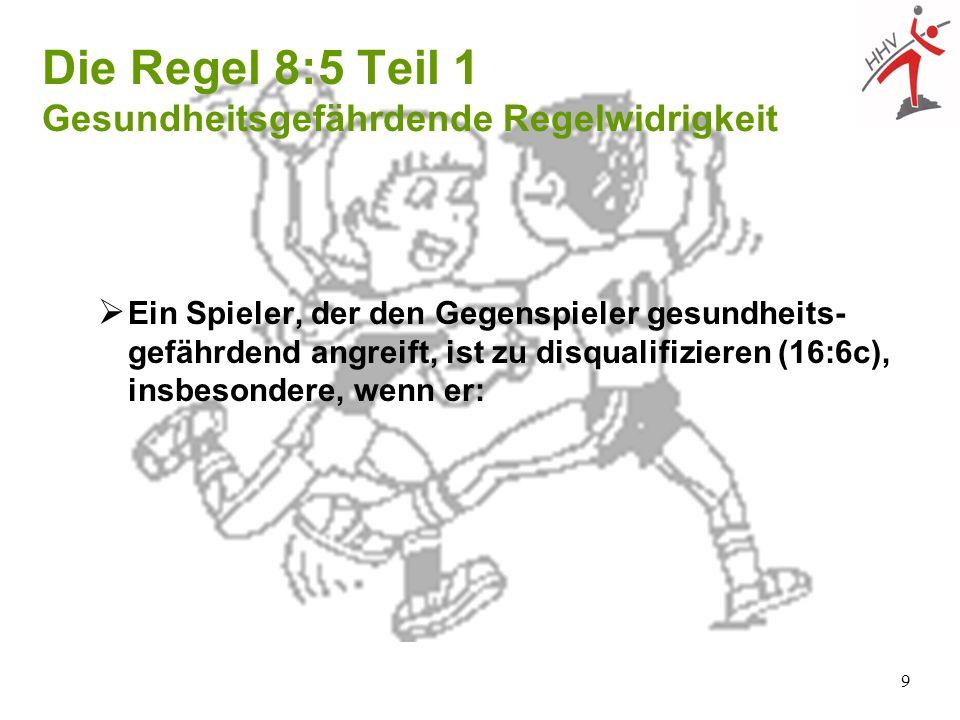 Die Regel 8:5 Teil 1 Gesundheitsgefährdende Regelwidrigkeit