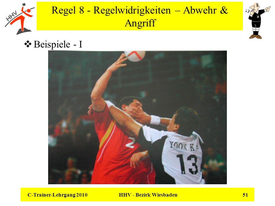Regel 8 - Regelwidrigkeiten – Abwehr & Angriff