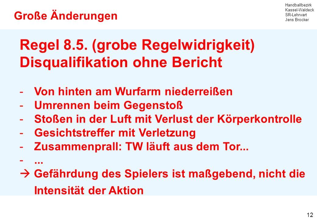 Regel 8.5. (grobe Regelwidrigkeit) Disqualifikation ohne Bericht