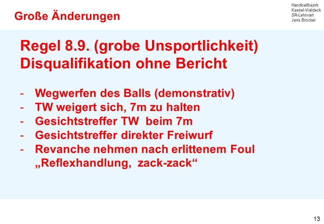 Regel 8.9. (grobe Unsportlichkeit) Disqualifikation ohne Bericht