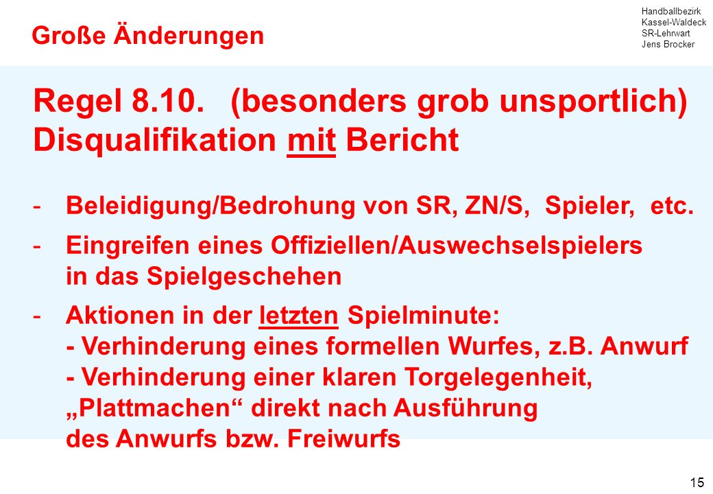 Regel 8.10. (besonders grob unsportlich) Disqualifikation mit Bericht