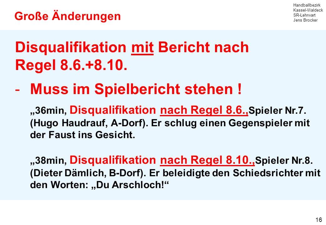 Disqualifikation mit Bericht nach Regel 8.6.+8.10.