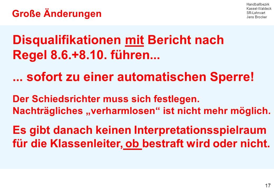 Disqualifikationen mit Bericht nach Regel 8.6.+8.10. führen...