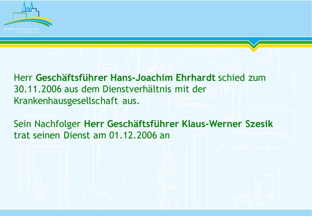Herr Geschäftsführer Hans-Joachim Ehrhardt schied zum 30. 11