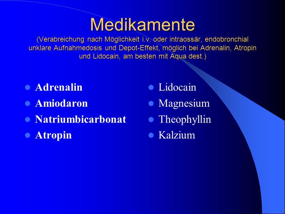Medikamente (Verabreichung nach Möglichkeit i. v