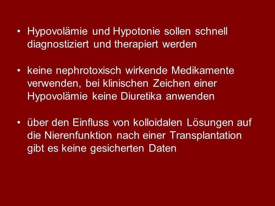 Hypovolämie und Hypotonie sollen schnell diagnostiziert und therapiert werden