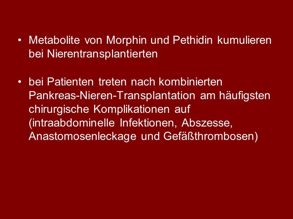 Metabolite von Morphin und Pethidin kumulieren bei Nierentransplantierten