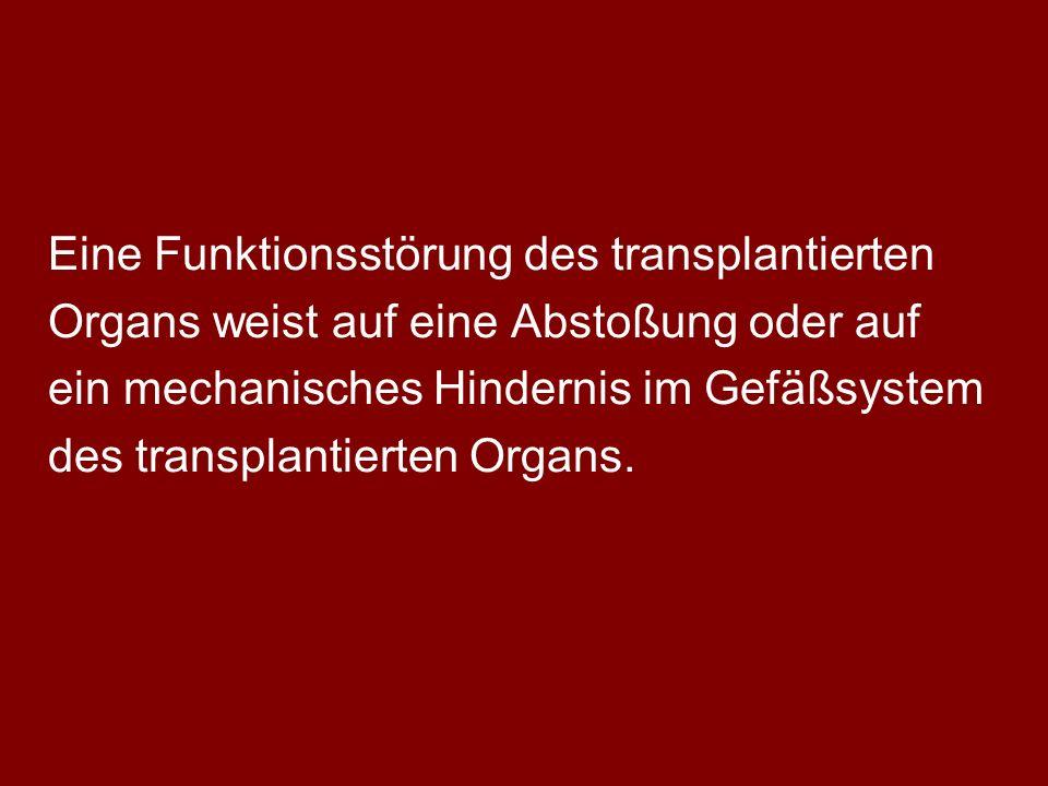Eine Funktionsstörung des transplantierten