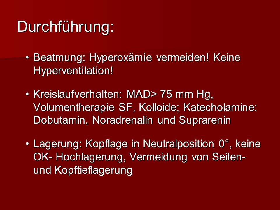 Durchführung: Beatmung: Hyperoxämie vermeiden! Keine Hyperventilation!