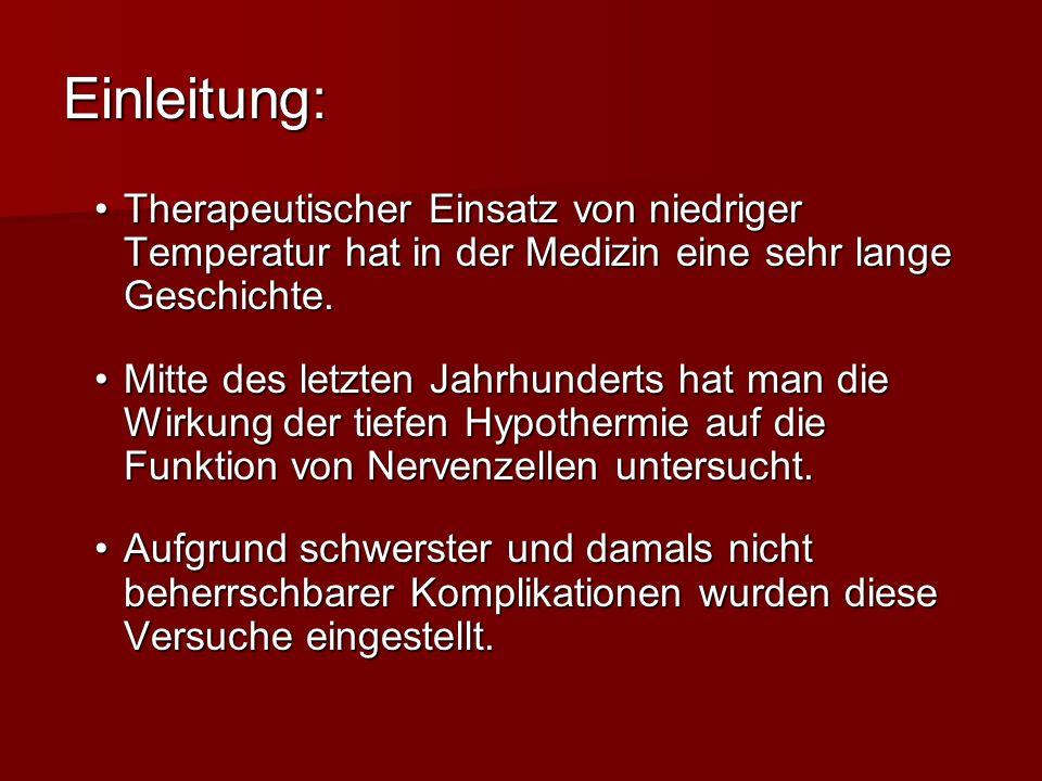 Einleitung: Therapeutischer Einsatz von niedriger Temperatur hat in der Medizin eine sehr lange Geschichte.