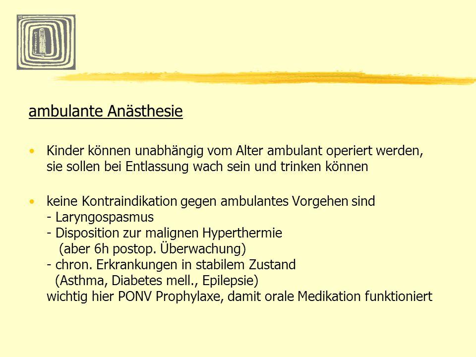 ambulante AnästhesieKinder können unabhängig vom Alter ambulant operiert werden, sie sollen bei Entlassung wach sein und trinken können.