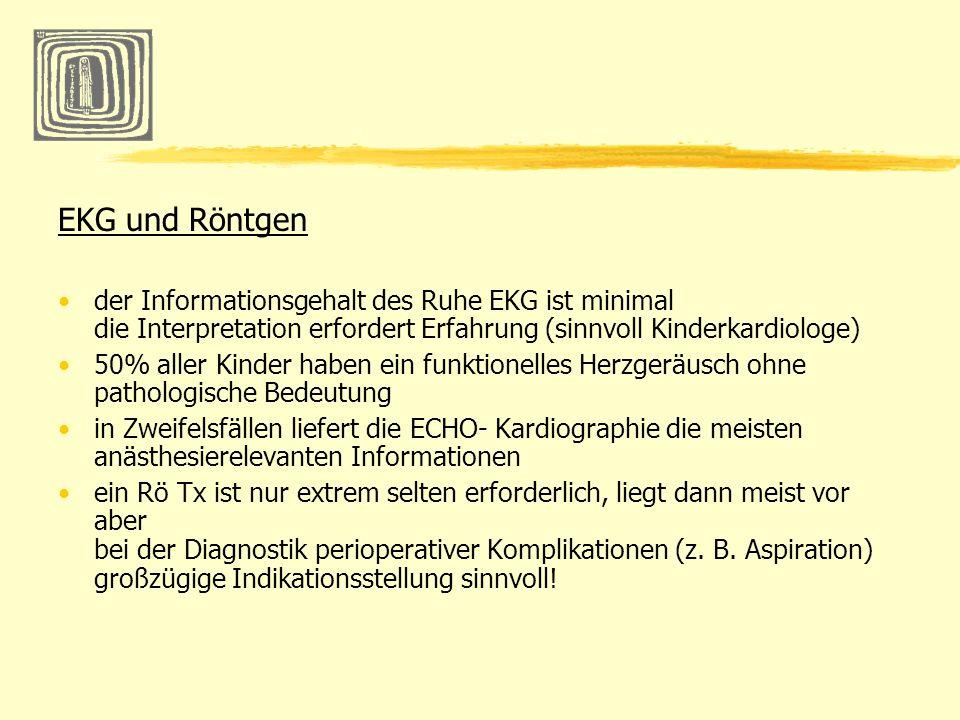 EKG und Röntgender Informationsgehalt des Ruhe EKG ist minimal die Interpretation erfordert Erfahrung (sinnvoll Kinderkardiologe)