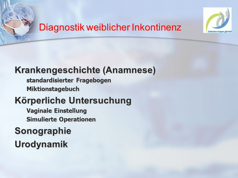 Diagnostik weiblicher Inkontinenz