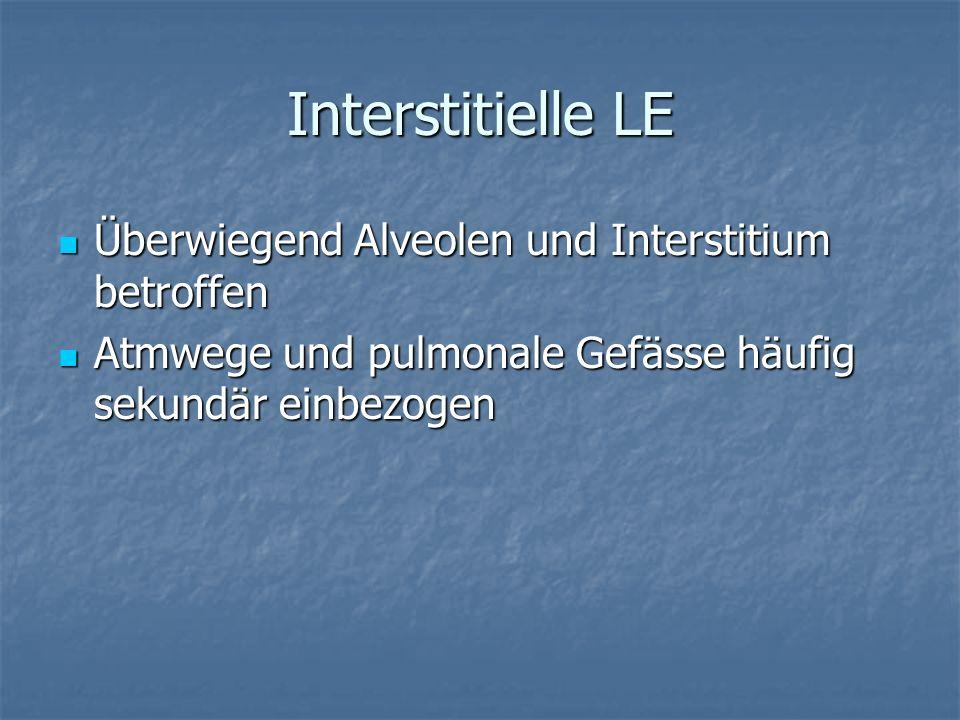 Interstitielle LE Überwiegend Alveolen und Interstitium betroffen