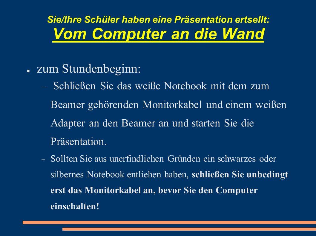 Sie/Ihre Schüler haben eine Präsentation ertsellt: Vom Computer an die Wand