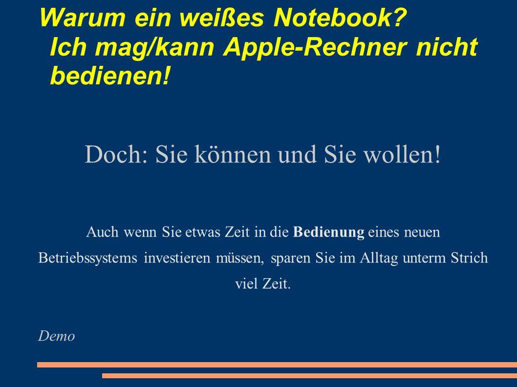 Warum ein weißes Notebook Ich mag/kann Apple-Rechner nicht bedienen!