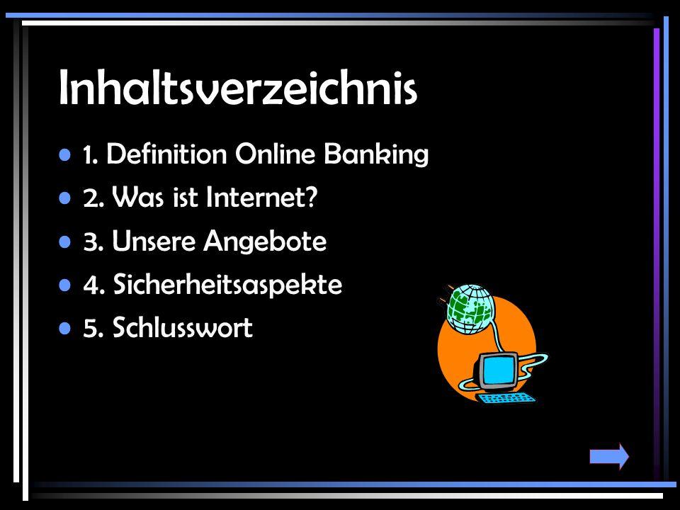 Inhaltsverzeichnis 1. Definition Online Banking 2. Was ist Internet