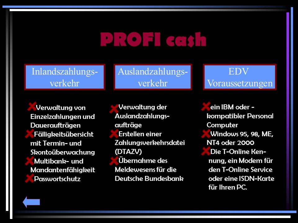 PROFI cash Inlandszahlungs- verkehr Auslandzahlungs- verkehr EDV