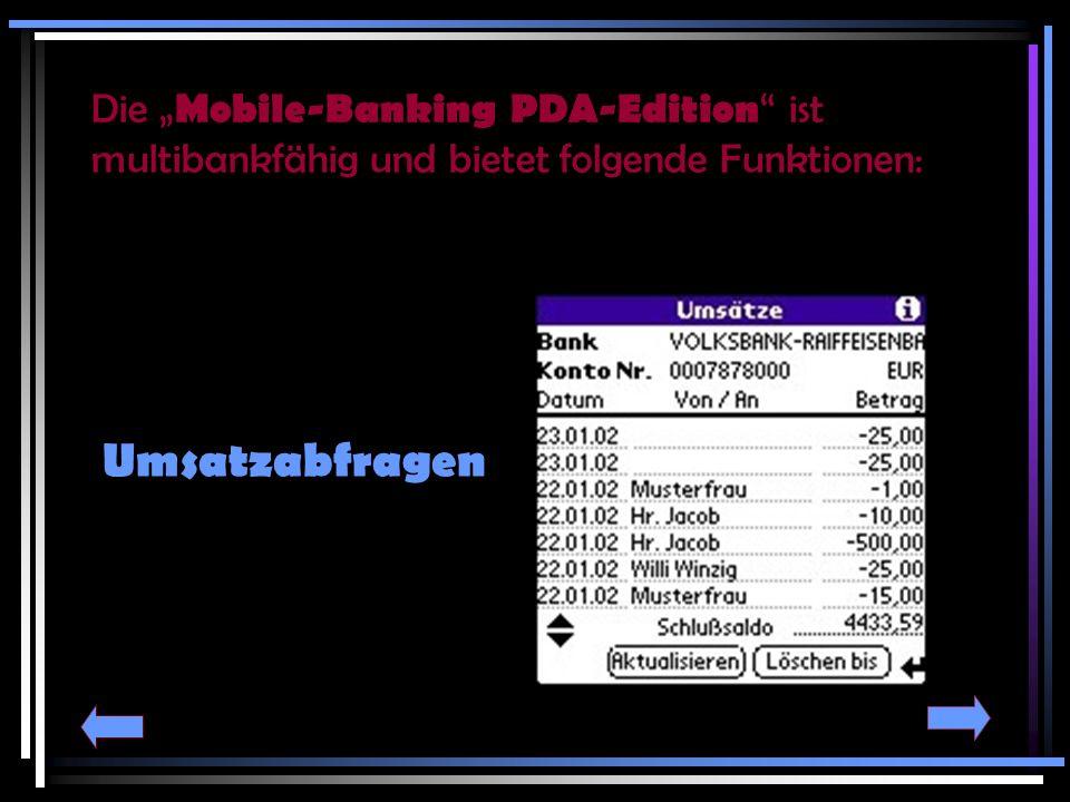 """Die """"Mobile-Banking PDA-Edition ist multibankfähig und bietet folgende Funktionen:"""