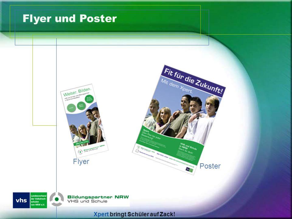Flyer und Poster Flyer Poster Xpert bringt Schüler auf Zack!