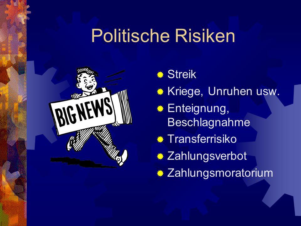 Politische Risiken Streik Kriege, Unruhen usw.