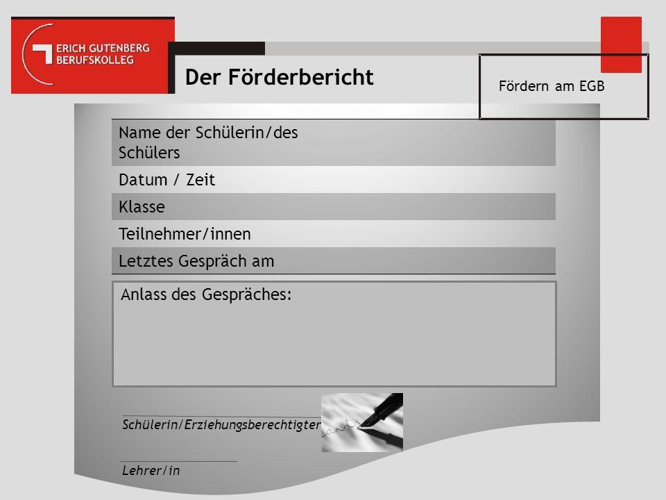 Der Förderbericht Name der Schülerin/des Schülers Datum / Zeit Klasse