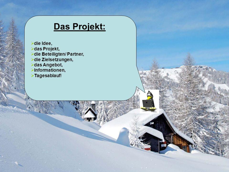 Das Projekt: die Idee, das Projekt, die Beteiligten/ Partner,